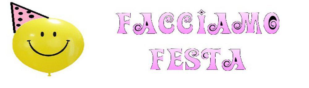 FACCIAMO FESTA